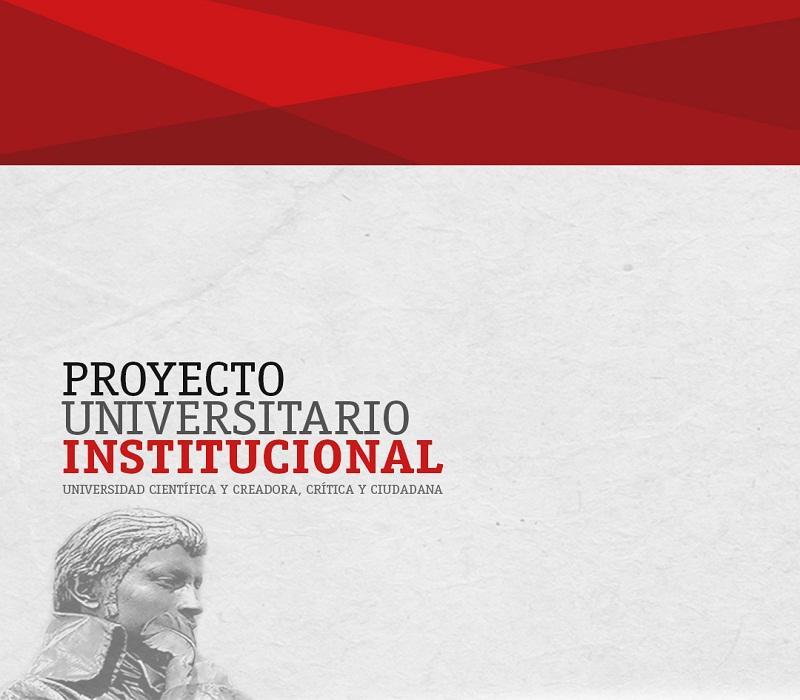 Conozca el Proyecto Universitario Institucional PUI