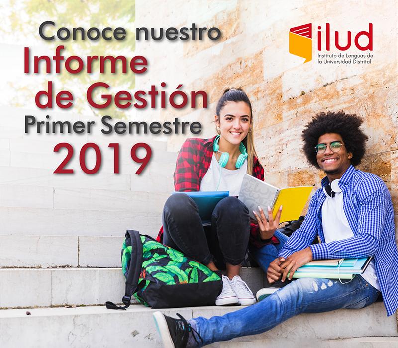 Informe de Gestión Primer Semestre 2019 - ILUD